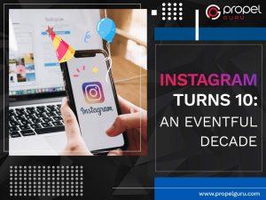 Instagram Turns 10: An Eventful Decade