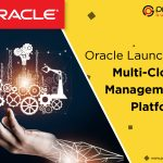 Oracle Launches Multi-Cloud Management Platform
