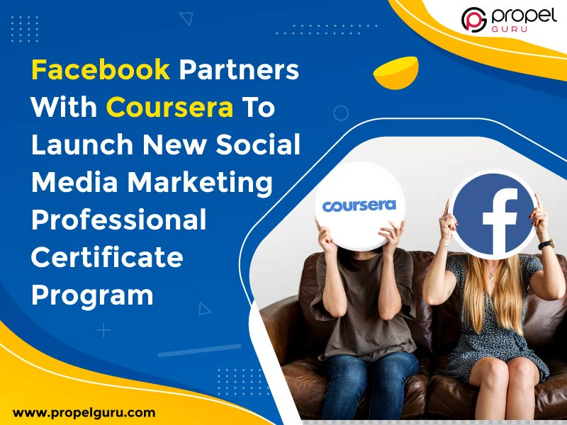 Facebook Partners With Coursera To Launch New Social Media Marketing Professional Certificate Program
