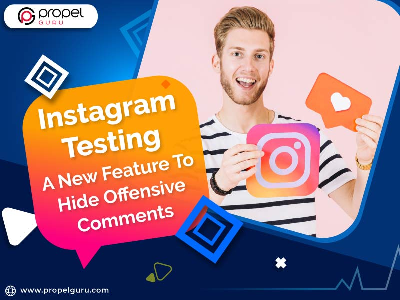 Instagram Testing A New Feature To Hide Offensive Comments