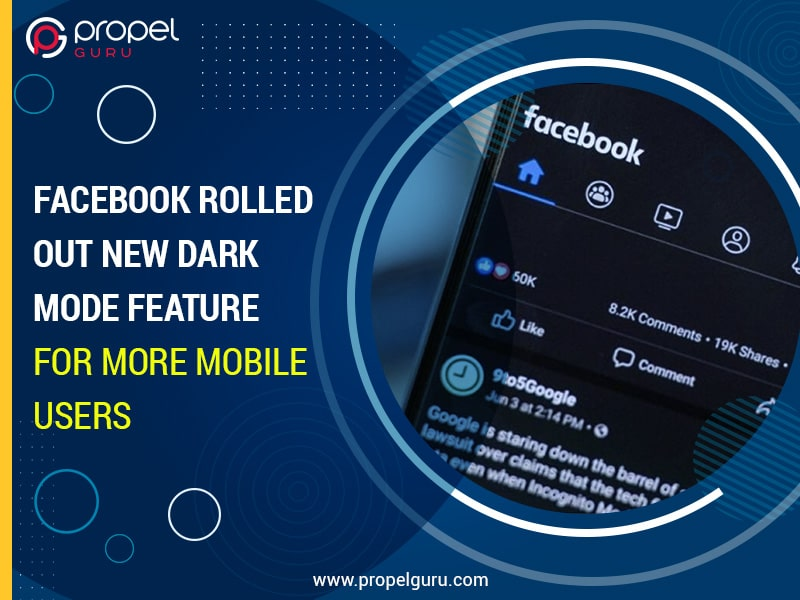 Facebook Rolled Out New Dark Mode Feature For More Mobile Users