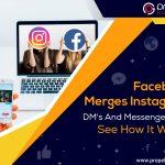 Facebook Merges Instagram DM'S AND Messenger App: See How It Works