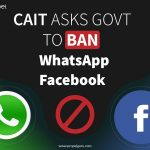 Traders' Body Seeks Ban On WhatsApp, Facebook Over The New Privacy Policy