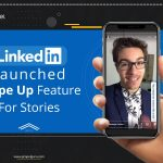 LinkedIn Launched Swipe Up Feature For Stories