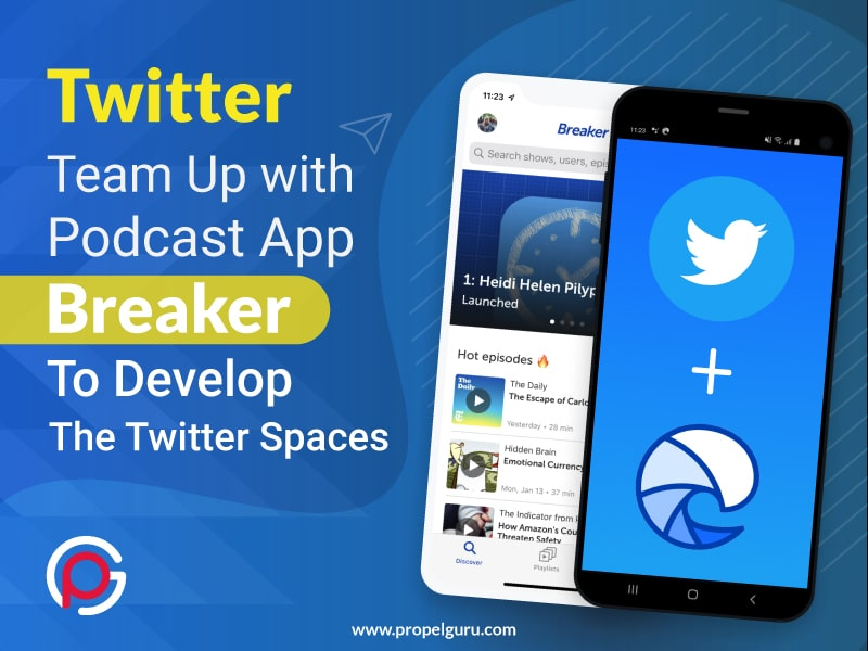 Twitter Team Up With Podcast App Breaker To Develop The Twitter Spaces