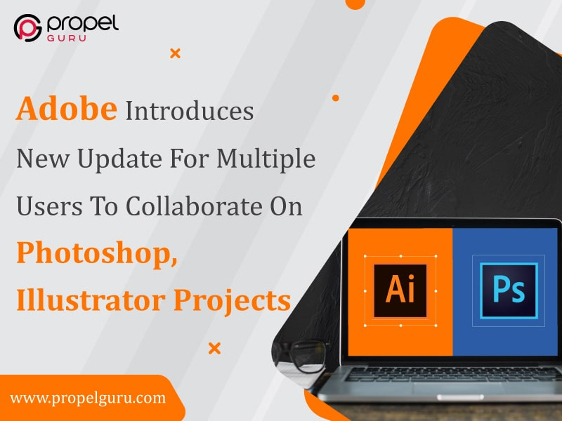 Adobe Introduces New Update For Multiple Users To Collaborate On Photoshop, Illustrator Projects