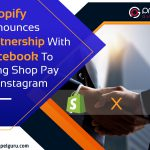 Shopify Announces Partnership With Facebook To Bring Shop Pay To Instagram
