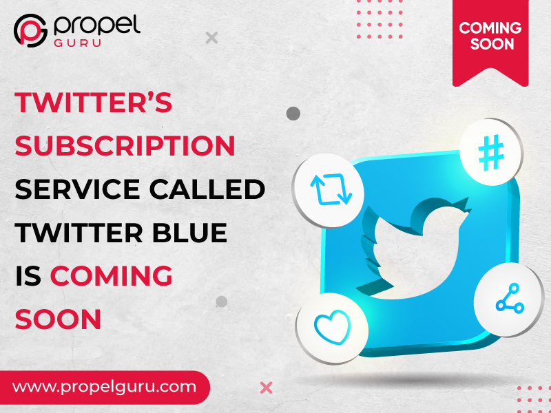 You are currently viewing Twitter's Subscription Service Called Twitter Blue Is Coming Soon