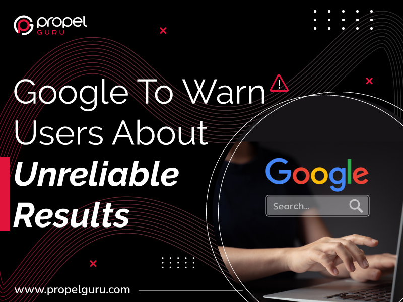 Google To Warn Users About Unreliable Results