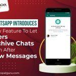 WhatsApp New Feature To Let Users Archive Chats Even After New Messages