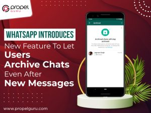 WhatsApp-Introduces-New-Feature-To-Let-Users-Archive-Chats-Even-After-New-Messages
