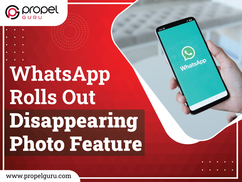 WhatsApp Rolls Out Disappearing Photo Feature