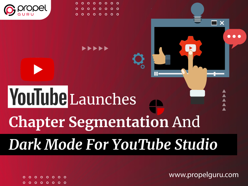YouTube Launches Chapter Segmentation And Dark Mode For YouTube Studio