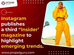 """Instagram publishes its third """"Insider' magazine to highlight emerging trends"""