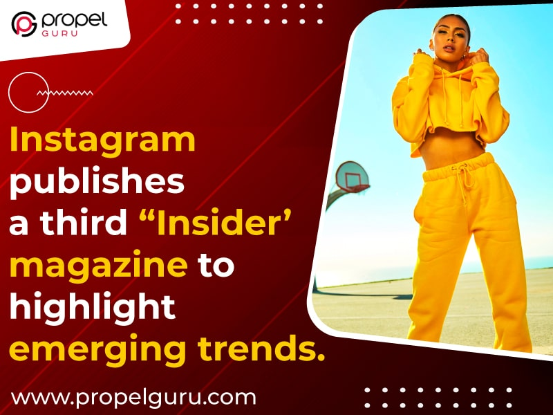 """Instagram Publishes Its Third """"Insider"""" Magazine To Highlight Emerging Trends"""