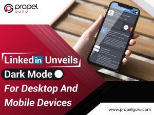 LinkedIn Unveils Dark Mode For Desktop And Mobile Devices