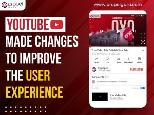 YouTube made changes to improve the user experience